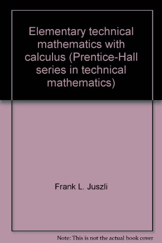 9780132727242: Elementary technical mathematics with calculus (Prentice-Hall series in technical mathematics)
