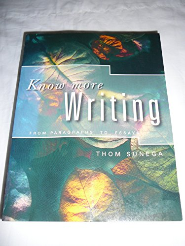 9780132727259: Know More Writing: From Paragraphs to Essays