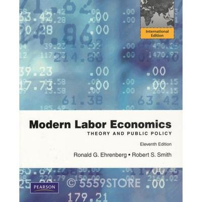 9780132727655: MODERN LABOR ECONOMICS THEORY AND PUBLIC POLICY: INTERNATIONAL EDITION
