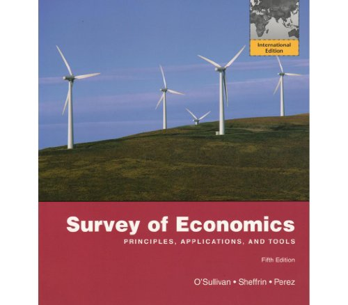 9780132727686: Survey of Economics: Principles, Applications and Tools