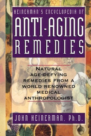 9780132728164: Heinerman's Encyclopedia of Anti-Aging Remedies