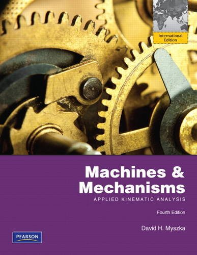 9780132729734: Machines & Mechanisms: Applied Kinematic Analysis