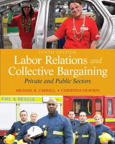 Labor Relations and Collective Bargaining Private and: Carrell, Michael R.