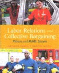 9780132730075: Labor Relations and Collective Bargaining (10th Instructor's Edition)