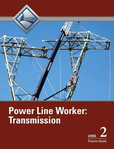 9780132730334: Power Line Worker Level 2: Transmission Trainee Guide