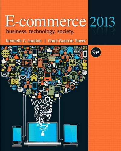 E-Commerce 2013: Kenneth Laudon; Carol