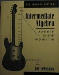 9780132731867: Intermediate Algebra: A Journey by Discovery of Curve-Fitting, Preliminary Edition