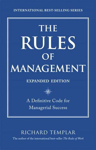 9780132733106: The Rules of Management, Expanded Edition: A Definitive Code for Managerial Success (Richard Templar's Rules)