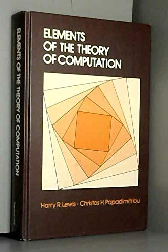 Elements of the Theory of Computation (Prentice-Hall: Harry R. Lewis,