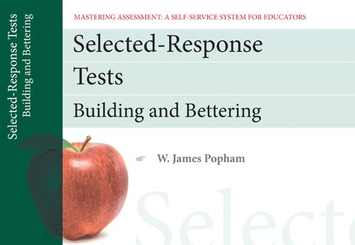 9780132734950: Selected-Response Tests: Building and Bettering, Mastering Assessment: A Self-Service System for Educators, Pamphlet 12