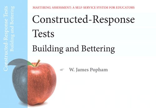 9780132734998: Constructed-Response Tests: Building and Bettering, Mastering Assessment: A Self-Service System for Educators, Pamphlet 7