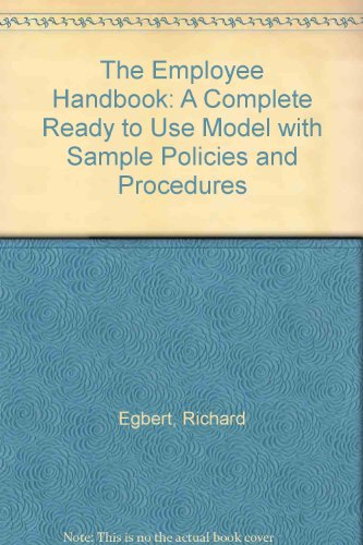 9780132737159: The Employee Handbook: A Complete Ready-To-Use Model With Sample Policies and Procedures