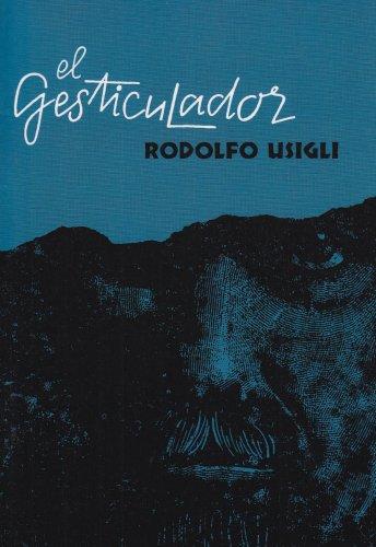 9780132737715: El Gesticulador: Pieza Para Demagogos En Tres Actos (Spanish Edition)