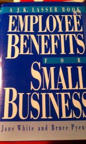 Employee Benefits for Small Business: White, Jane, Pyenson,