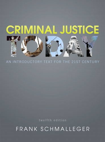 9780132739818: Criminal Justice Today: An Introductory Text for the 21st Century (12th Edition)