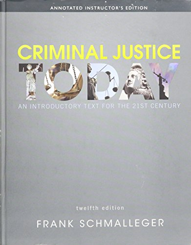 Criminal Justice - An Introductory Text for: Frank Schmalleger
