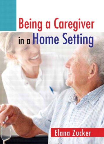 Being a Caregiver in a Home Setting: Zucker, Elana
