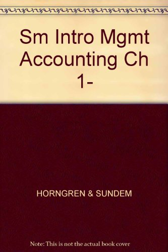 9780132742832: Sm Intro Mgmt Accounting Ch 1-