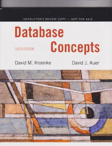 9780132742948: Database Concepts Sixth Edition (Instructor's Review Copy) (Database Concepts Sixth Edition Instructor's Review Copy)