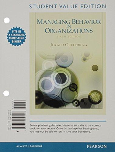 Managing Behavior in Organizations, Student Value Edition (6th Edition): Jerald Greenberg