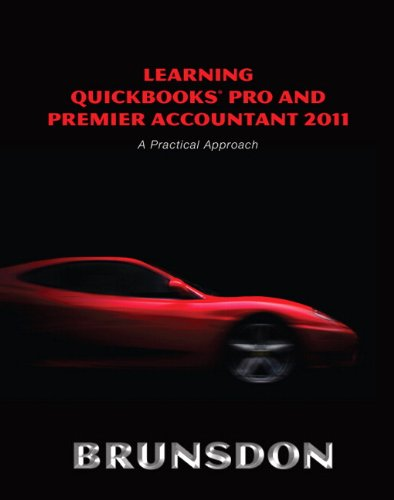 9780132743259: Learning QuickBooks Pro and Premier Accountant 2011: A Practical Approach and QuickBooks 2011 Software (5th Edition)