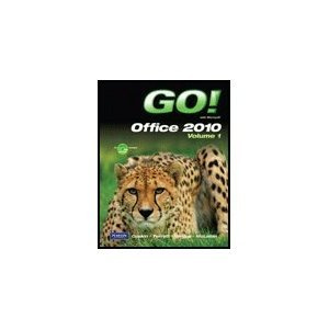 9780132743709: Go! with Microsoft Office 2010, Volume 1 [With CDROM]