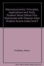 9780132744812: Macroeconomics: Principles, Applications and Tools, Student Value Edition plus MyEconLab with Pearson eText Student Access Code Card Package (7th Edition)