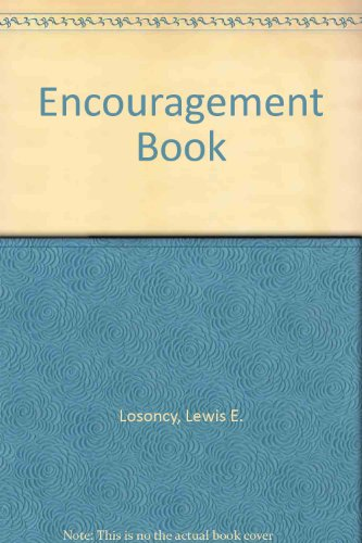 Encouragement Book (A Spectrum book): Losoncy, Dr. Lewis; Dinkmeyer, Donald, Jr.