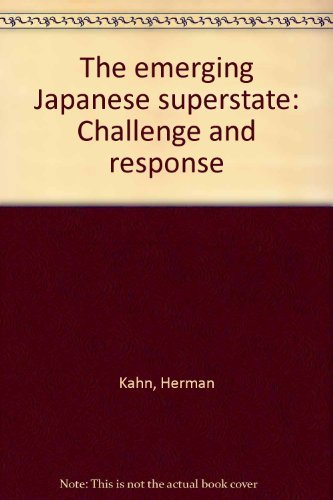 9780132747387: The emerging Japanese superstate;: Challenge and response