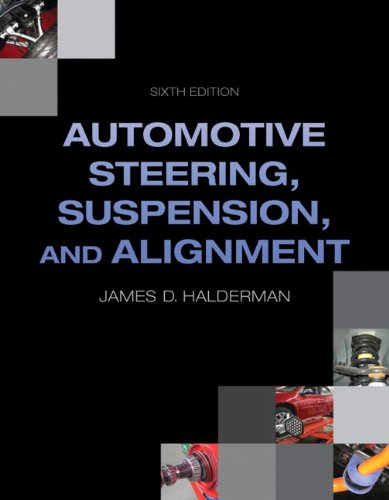 9780132747769: Automotive Steering, Suspension, Alignment (6th Edition) (Automotive Systems Books)