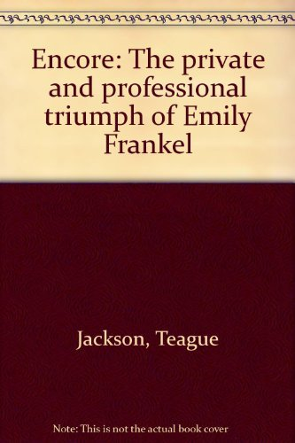 9780132750325: Encore: The private and professional triumph of Emily Frankel