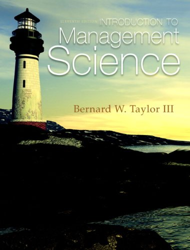 Introduction to Management Science: Taylor, Bernard W.