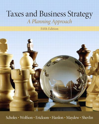 9780132752671: Taxes & Business Strategy (5th Edition) by Myron S. Scholes (2014-01-16)