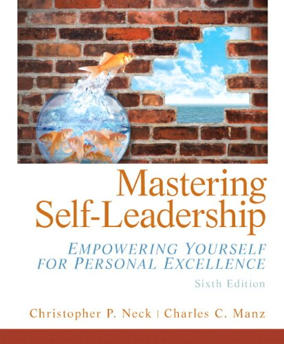 Mastering Self Leadership: Empowering Yourself for Personal: Manz, Charles P,