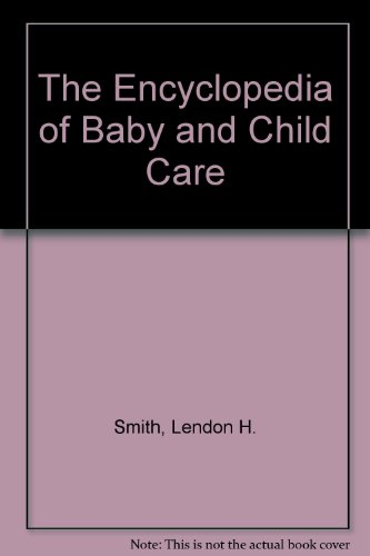 9780132755030: The Encyclopedia of Baby and Child Care