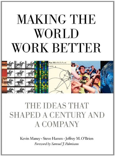 9780132755108: Making the World Work Better: The Ideas That Shaped a Century and a Company (IBM Press)