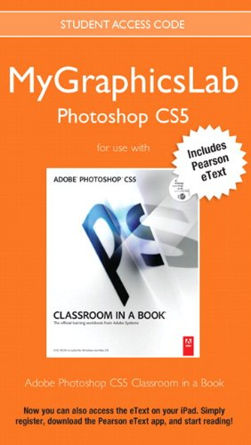 9780132756310: MyGraphicsLab Photoshop Course with Adobe Photoshop CS5 Classroom in a Book