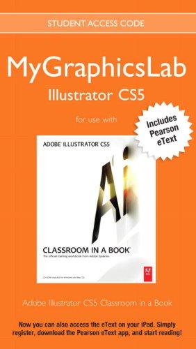 9780132756358: MyGraphicsLab Illustrator Course with Adobe Illustrator CS5 Classroom in a Book