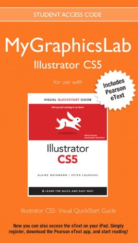 9780132756389: MyGraphicsLab Illustrator Course with Illustrator CS5: Visual QuickStart Guide
