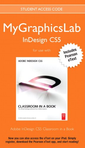 9780132756402: MyGraphicsLab InDesign Course with Adobe InDesign CS5 Classroom in a Book