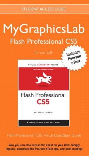 9780132756471: MyGraphicsLab Flash Professional Course with Flash Professional CS5: Visual QuickStart Guide