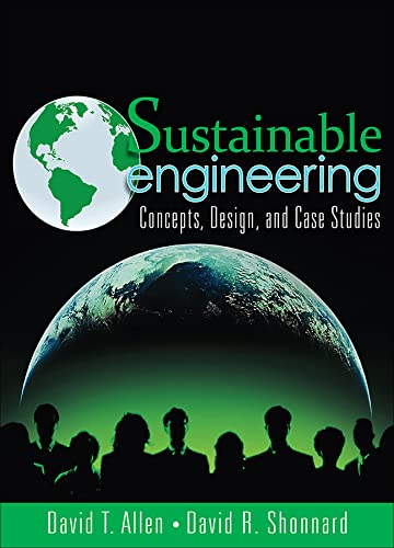 9780132756549: Sustainable Engineering: Concepts, Design and Case Studies