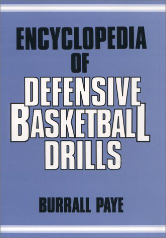 Encyclopedia of Defensive Basketball Drills (9780132757775) by Burrall Paye