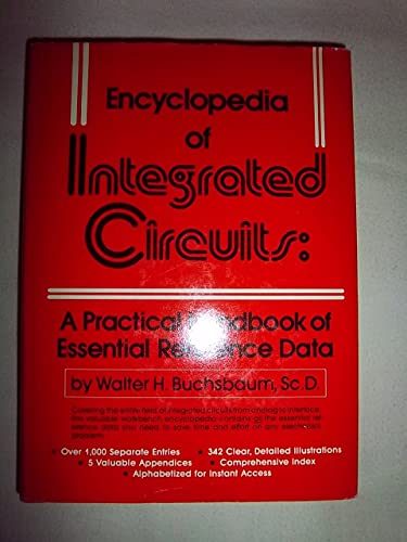 Encyclopedia Of Integrated Circuits: A Practical Handbook: Buchsbaum, Walter H.