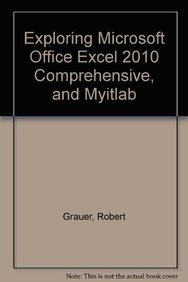 9780132759304: Exploring Microsoft Office Excel 2010 Comprehensive, and myitlab