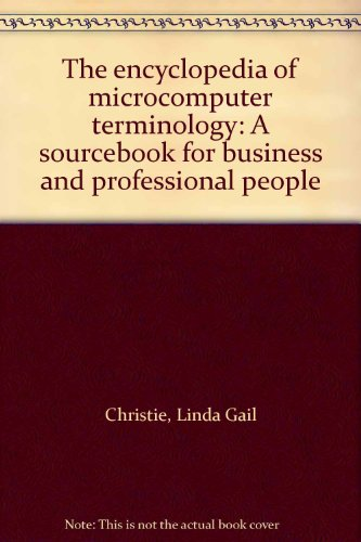 9780132760980: The encyclopedia of microcomputer terminology: A sourcebook for business and professional people