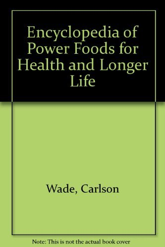 9780132761215: Encyclopedia of Power Foods for Health and Longer Life