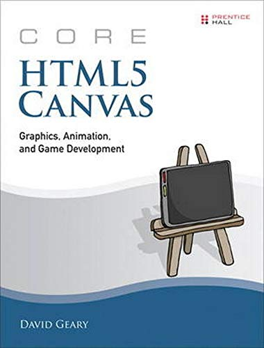9780132761611: Core HTML5 Canvas: Graphics, Animation, and Game Development