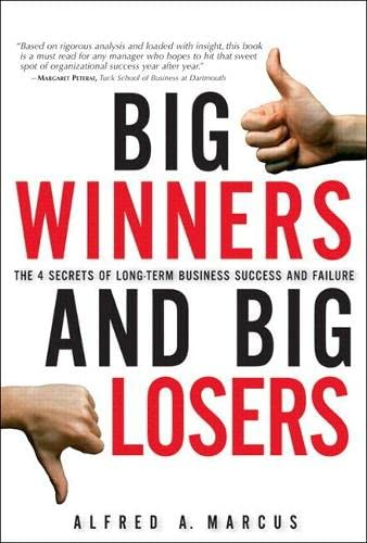 9780132762311: Big Winners and Big Losers: The 4 Secrets of Long-Term Business Success and Failure