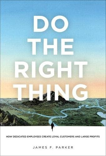 9780132763578: Do the Right Thing: How Dedicated Employees Create Loyal Customers and Large Profits (paperback)